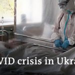 How Ukraine's health care system is struggeling with COVID-19 | Coronavirus Update