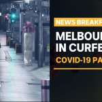 Coronavirus update 3 August – More to be announced in Vic after first night under curfew | ABC News
