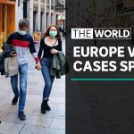 Concerning spike in coronavirus cases in Europe | The World