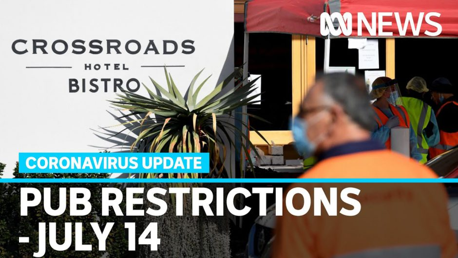 Coronavirus update July 14 – NSW imposes new pub restrictions as Qld changes border rules | ABC News