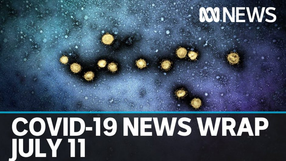 Coronavirus update July 11: Victoria records one death and 216 new COVID-19 cases   ABC News