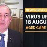 COVID-19 update 18 August – Aged Care Minister on sector's failings | News Breakfast