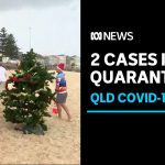 Queensland records two cases COVID infections in hotel quarantine | ABC News