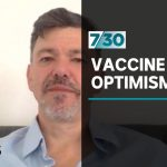 Hugh Montgomery 'optimistic' about a COVID-19 vaccine | 7.30