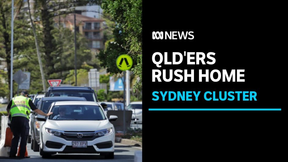 Sydney residents shut out of Queensland, as 'hard border' reinstated at road checkpoints | ABC News