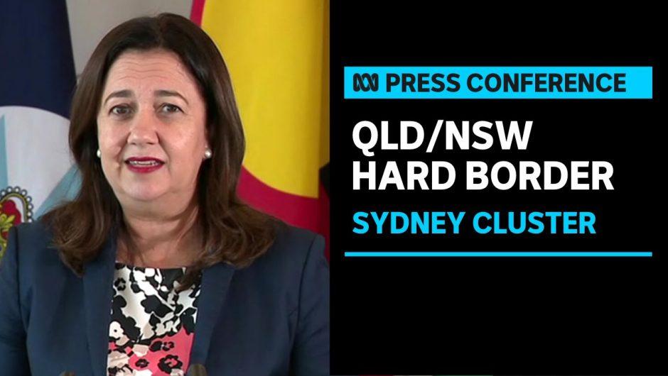 Qld bringing back 'hard border' barricades from tomorrow   ABC News