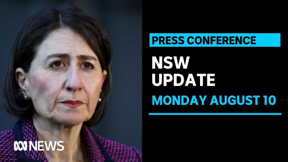 WATCH LIVE: Gladys Berejiklian's COVID-19 press conference – Monday August 10 | ABC News