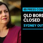 Queensland Premier announces new NSW COVID-19 border restrictions | ABC News