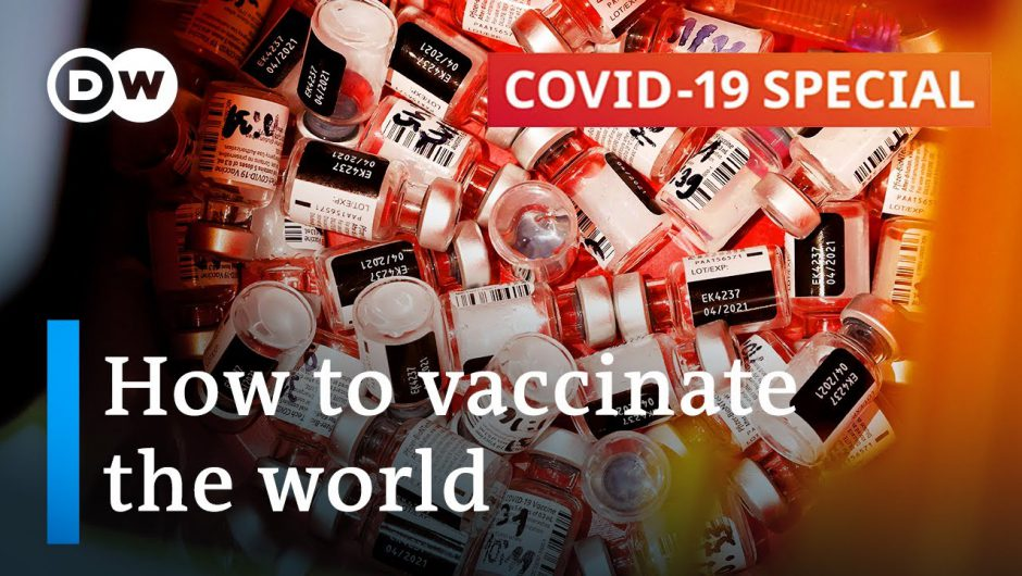 Vaccinating the world: How to make more from less | COVID-19 Special