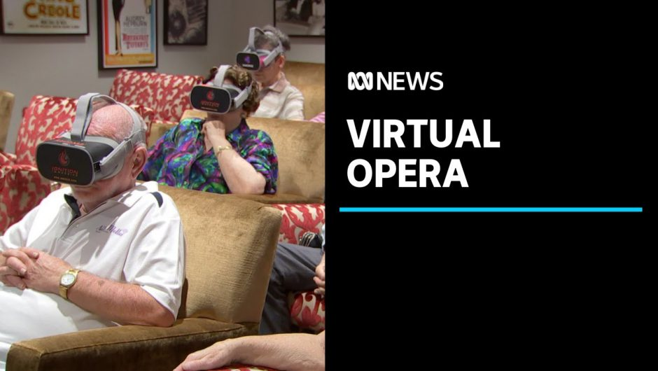 Virtual reality bringing opera to aged care homes during COVID-19 | ABC News