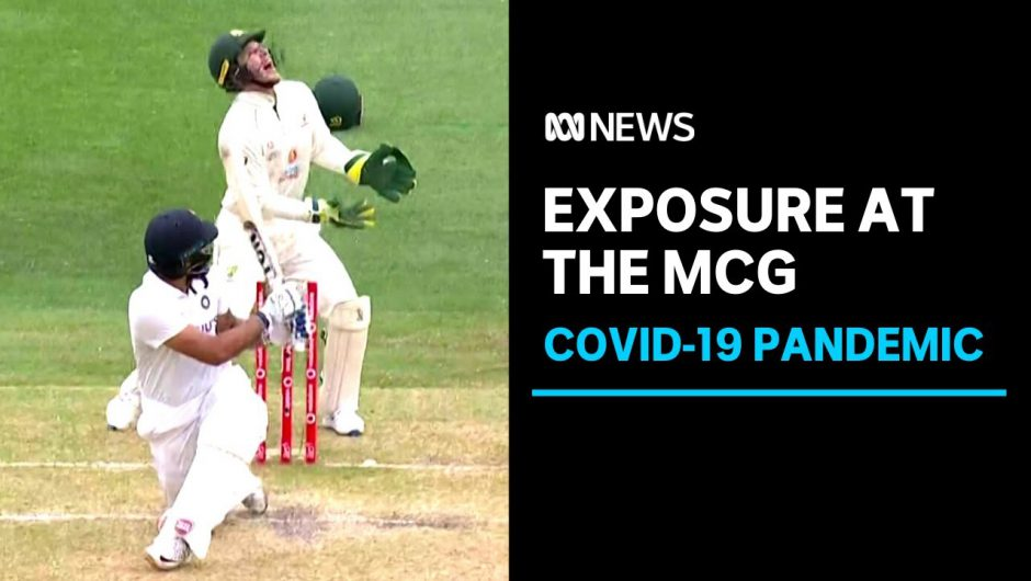 COVID update Victoria: MCG cricket Test, Chadstone Shopping Centre exposures   ABC News