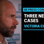#LIVE: Victoria records three new cases of COVID-19 | ABC News