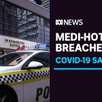 South Australia's medi-hotel breaches revealed, border with Vic. stays open for now | ABC News