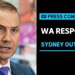 WA Government keeps close eye on Sydney coronavirus cluster | ABC News