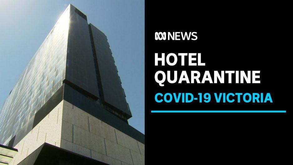Victorian Government resets coronavirus hotel quarantine program | ABC News