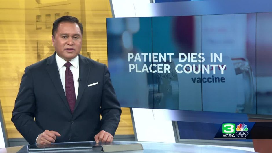 Patient dies in Placer County after receiving COVID-19 vaccine