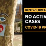 Victoria has no active cases of coronavirus for the first time since February | ABC News