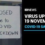 Coronavirus update 19 Nov – Tough coronavirus lockdown comes into place in SA | ABC News