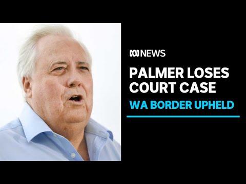 Clive Palmer loses High Court challenge to Western Australia's coronavirus border closure | ABC News