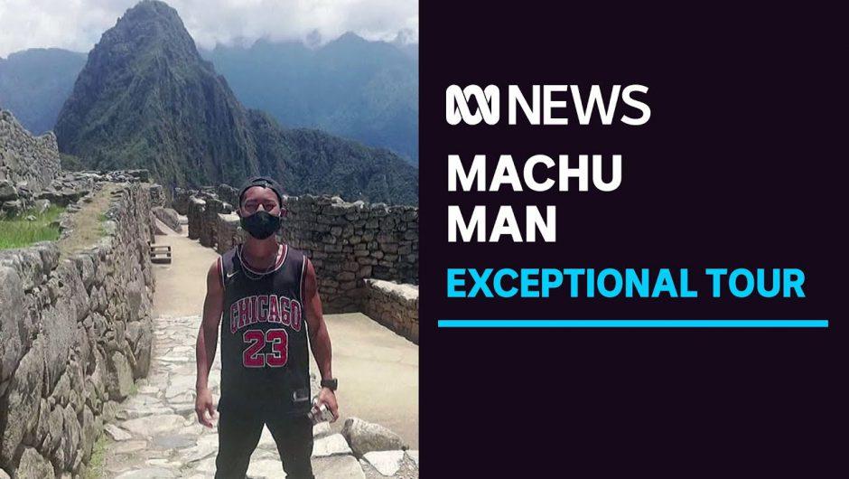 How a Japanese man was allowed into Machu Picchu during the coronavirus lockdown | ABC News
