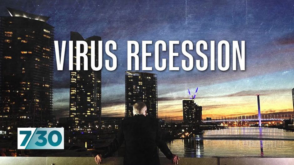 The Virus Recession: Part One – how COVID-19 has affected the economy | 7.30