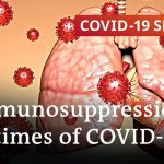 How are immunocompromised patients dealing with the pandemic? | COVID-19 Special