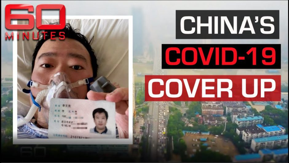Whistleblowers silenced by China could have stopped global coronavirus spread | 60 Minutes Australia