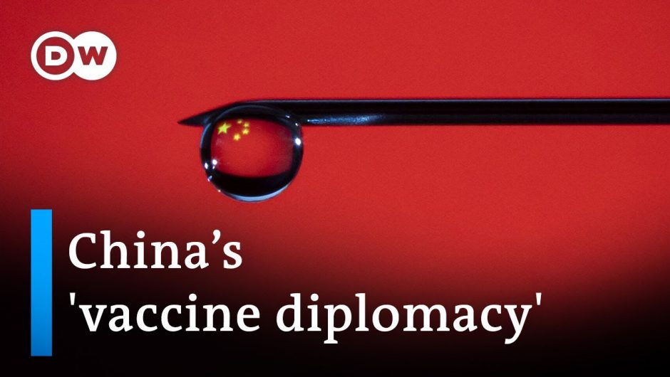'Vaccine diplomacy': How China is capitalizing on the COVID crisis | DW News
