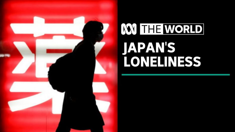 Japan appoints a Minister for Loneliness | The World