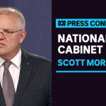 PM Scott Morrison provides a COVID-19 update following National Cabinet | ABC News
