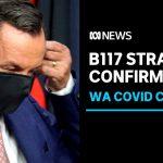 Hotel guard who triggered coronavirus lockdown in WA has mutant B117 strain   ABC News