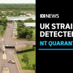 UK strain of coronavirus found in the NT's Howard Springs quarantine centre | ABC News