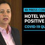 Quarantine hotel worker tests positive to coronavirus in Brisbane | ABC News