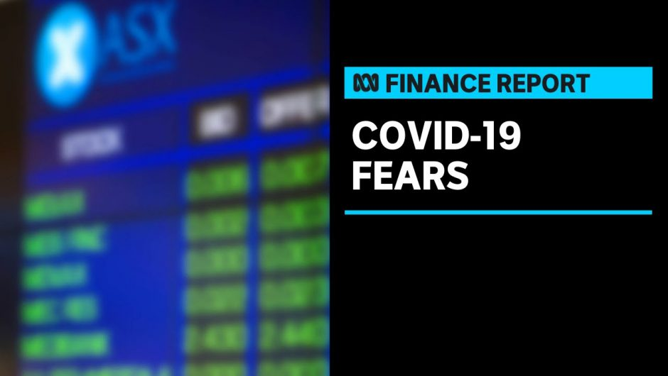 ASX ends lower as fears rise over NSW coronavirus breaking out into Victoria | ABC News