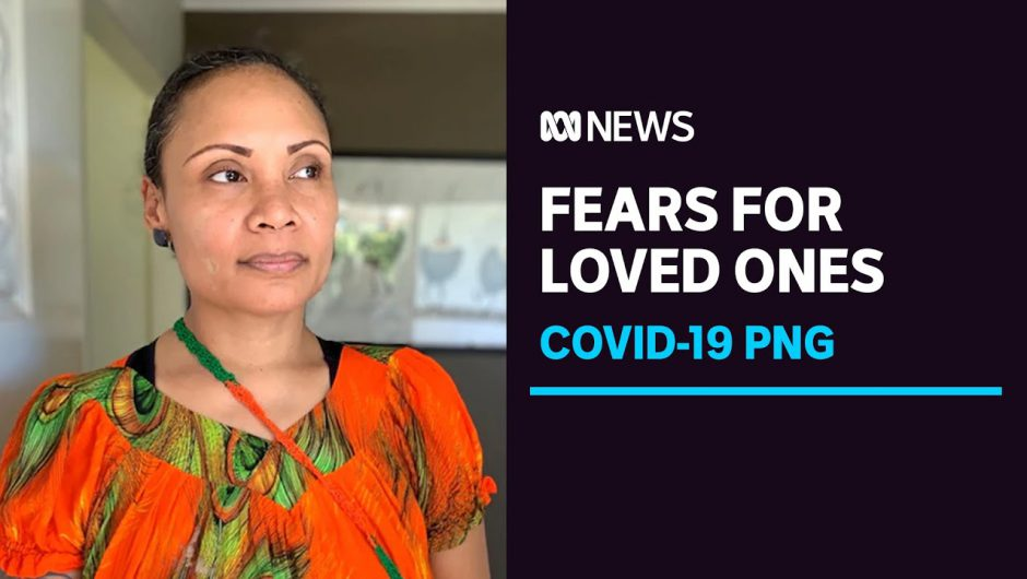 Australia's PNG community fears for their loved ones as COVID-19 cases continue to surge | ABC News
