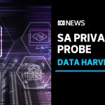Possible probe into accusations of SA privacy breaches | ABC News