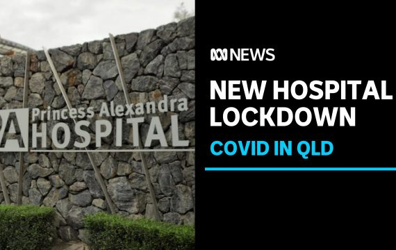 Princess Alexandra Hospital in Brisbane put into coronavirus lockdown | ABC News