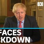 Boris Johnson puts UK into coronavirus lockdown for at least three weeks | ABC News