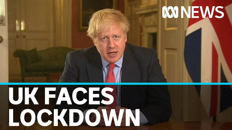 Boris Johnson puts UK into coronavirus lockdown for at least three weeks | ABC News