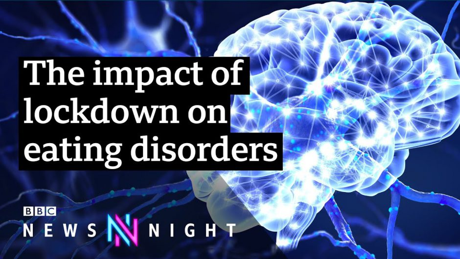 Eating disorders and Covid: 'A perfect storm' for sufferers – BBC Newsnight