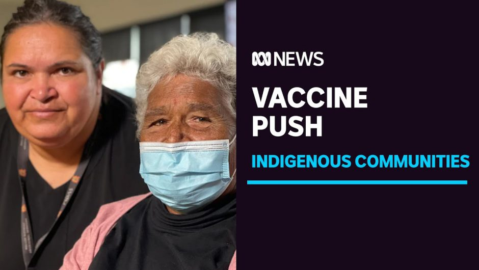 COVID-19 vaccine rollout begins in vulnerable Indigenous communities | ABC News