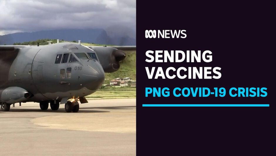8,000 COVID-19 vaccine doses rushed to PNG as PM warns of 'very real risks' to Australia   ABC News