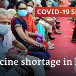 COVID in India: Supply shortage hampers vaccine rollout | COVID-19 Special