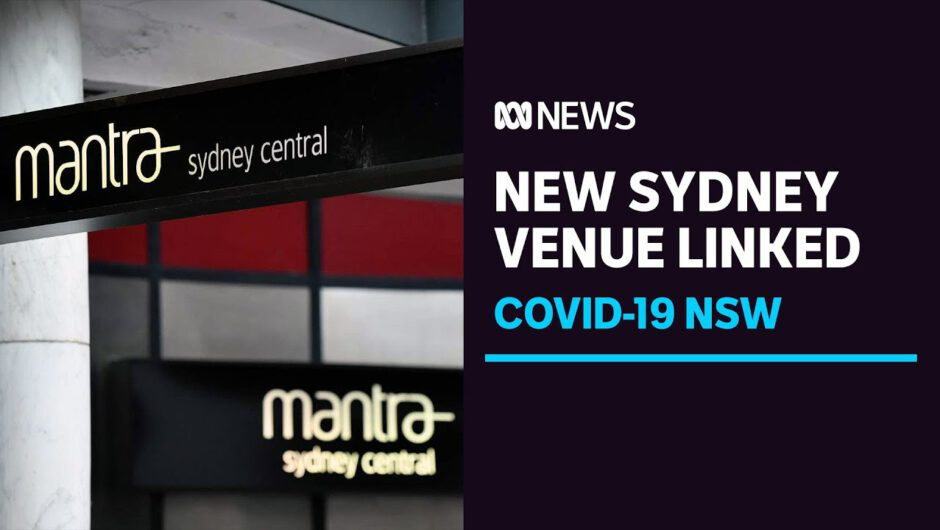 New venue linked to Sydney security guard with infectious UK COVID-19 strain | ABC News