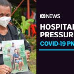 PNG hospitals under pressure amid surging COVID-19 cases, patients calling out for help | ABC News