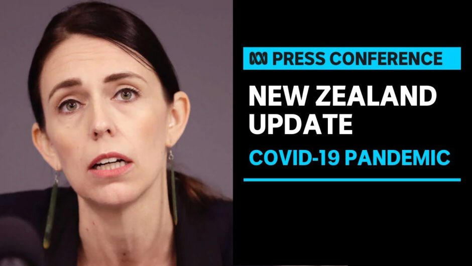 New Zealand's PM Jacinda Ardern is providing a COVID-19 update | ABC News