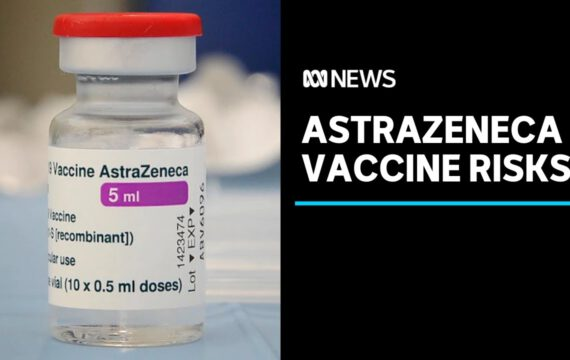 The benefits of the AstraZeneca COVID-19 vaccine far outweigh the risks   ABC News